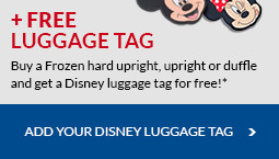 Add a Frozen hard upright, upright or duffle to your cart and get a free Disney luggage tag! Don't forget to add the luggage tag to your cart to qualify!